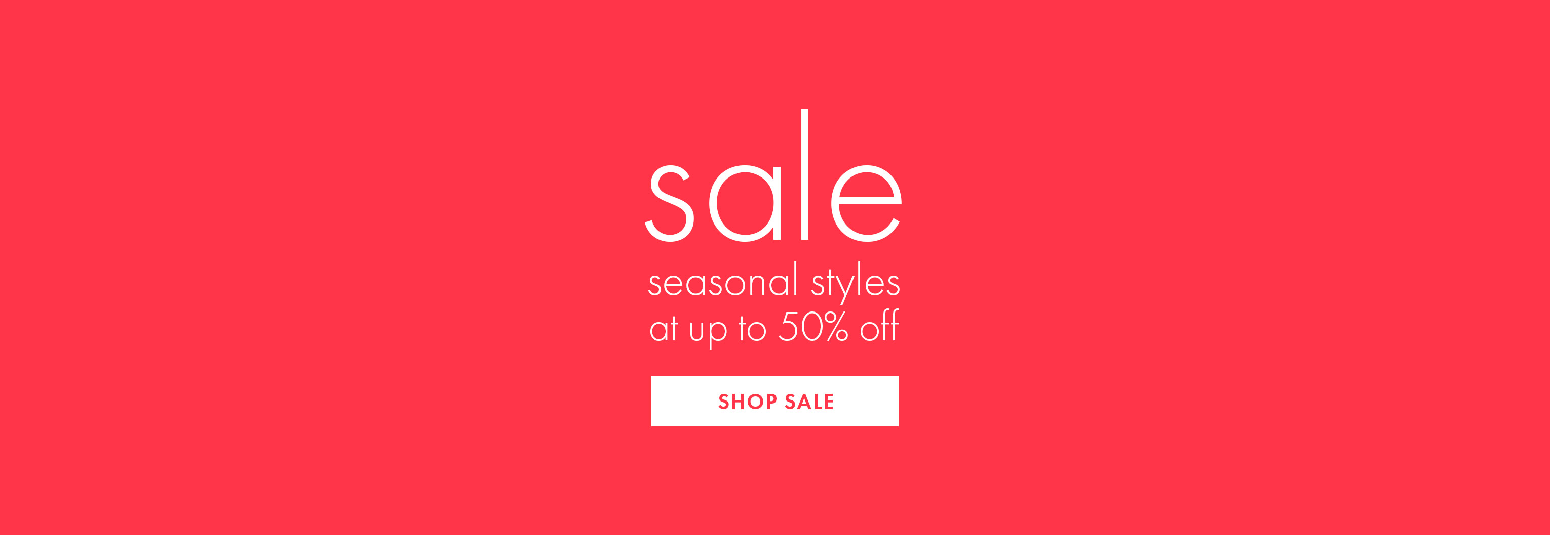 Sale: Seasonal styles at up to 50% off